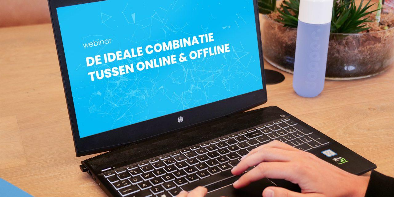 De ideale combinatie tussen online & offline